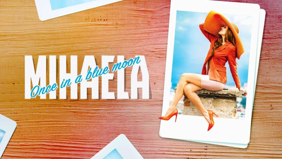 Mihaela – Once In a Blue Moon